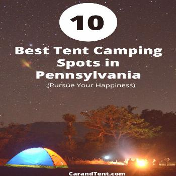 10 Best Tent Camping Spots in Pennsylvania Let's go tent camping in Pennsylvania - the pursue your