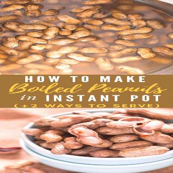 How to Boil Peanuts in Instant Pot (+ 2 Serving Ideas) - CurryTrail -