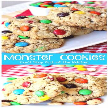 Monster Cookies| Can't Stay Out of the Kitchen | these scrumptious are filled with and They are spe