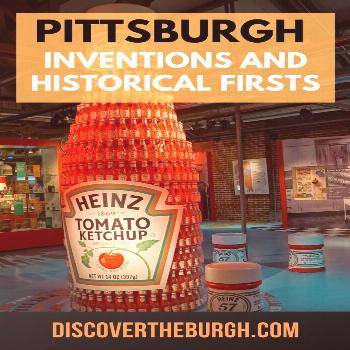 Pittsburgh Inventions and Firsts Looking to learn about Pittsburgh inventions, innovations, and oth