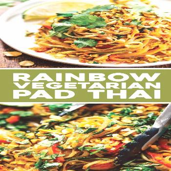 Rainbow Vegetarian Pad Thai with Peanuts and Basil - Pinch of Yum -