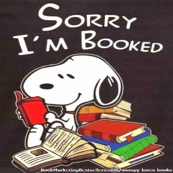 Snoopy Loves Reading so he says: Sorry, I'm Booked