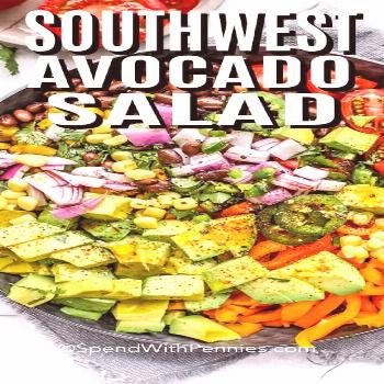 Southwest Avocado Salad &; Spend With Pennies Southwest Avocado Salad &; Spend With Pennies Spend W
