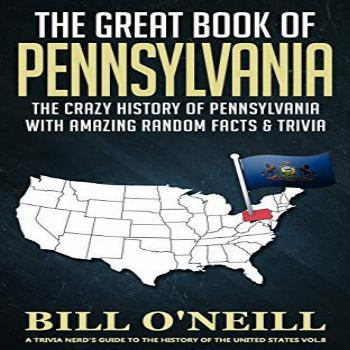 The Great Book of Pennsylvania: The Crazy History of