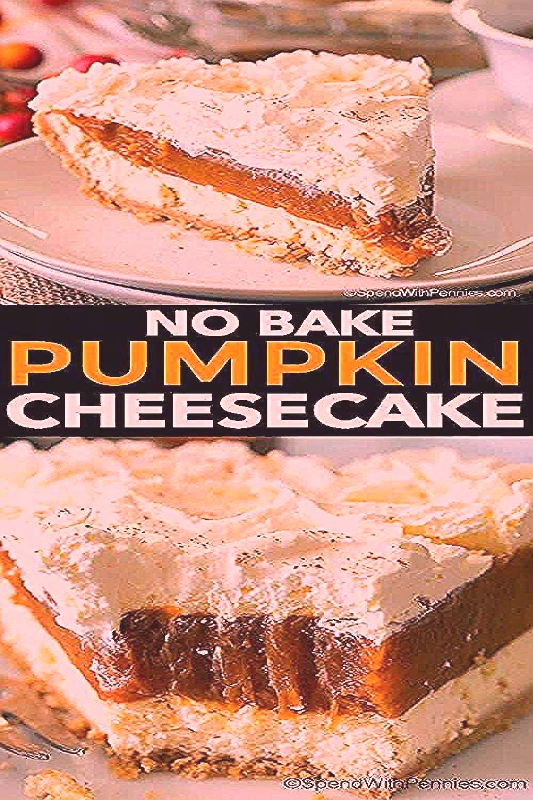 Bake Pumpkin Cheesecake Easy To Make  Spend With Pennies, no... - -