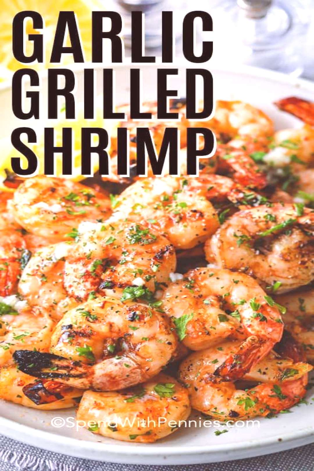 Garlic Grilled Shrimp - Spend With Pennies -  Garlic Grilled Shrimp is a perfect summer staple on t