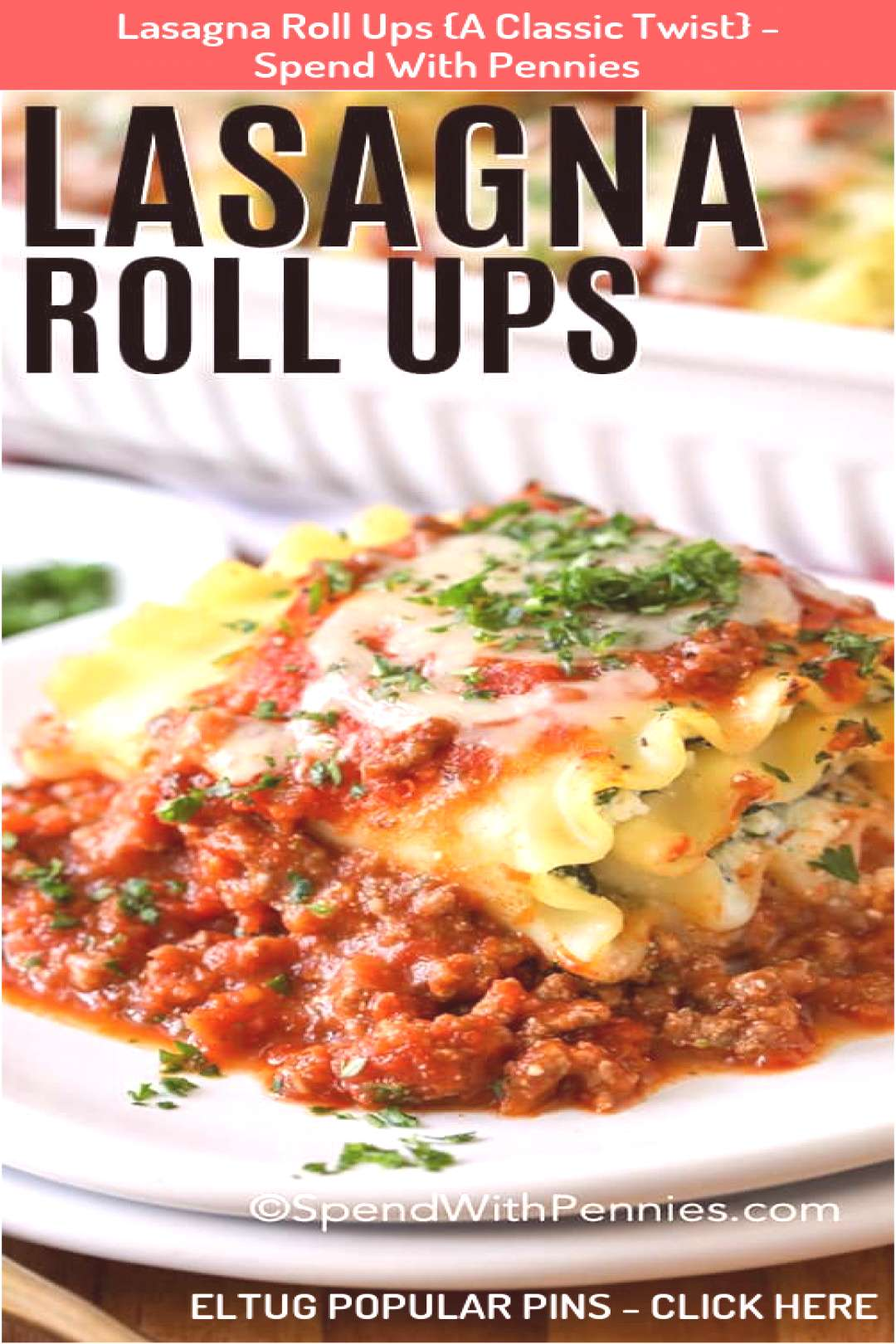 Lasagna Roll Ups A Classic Twist  Spend With Pennies Lasagna Roll Ups A Classic Twist  Spend