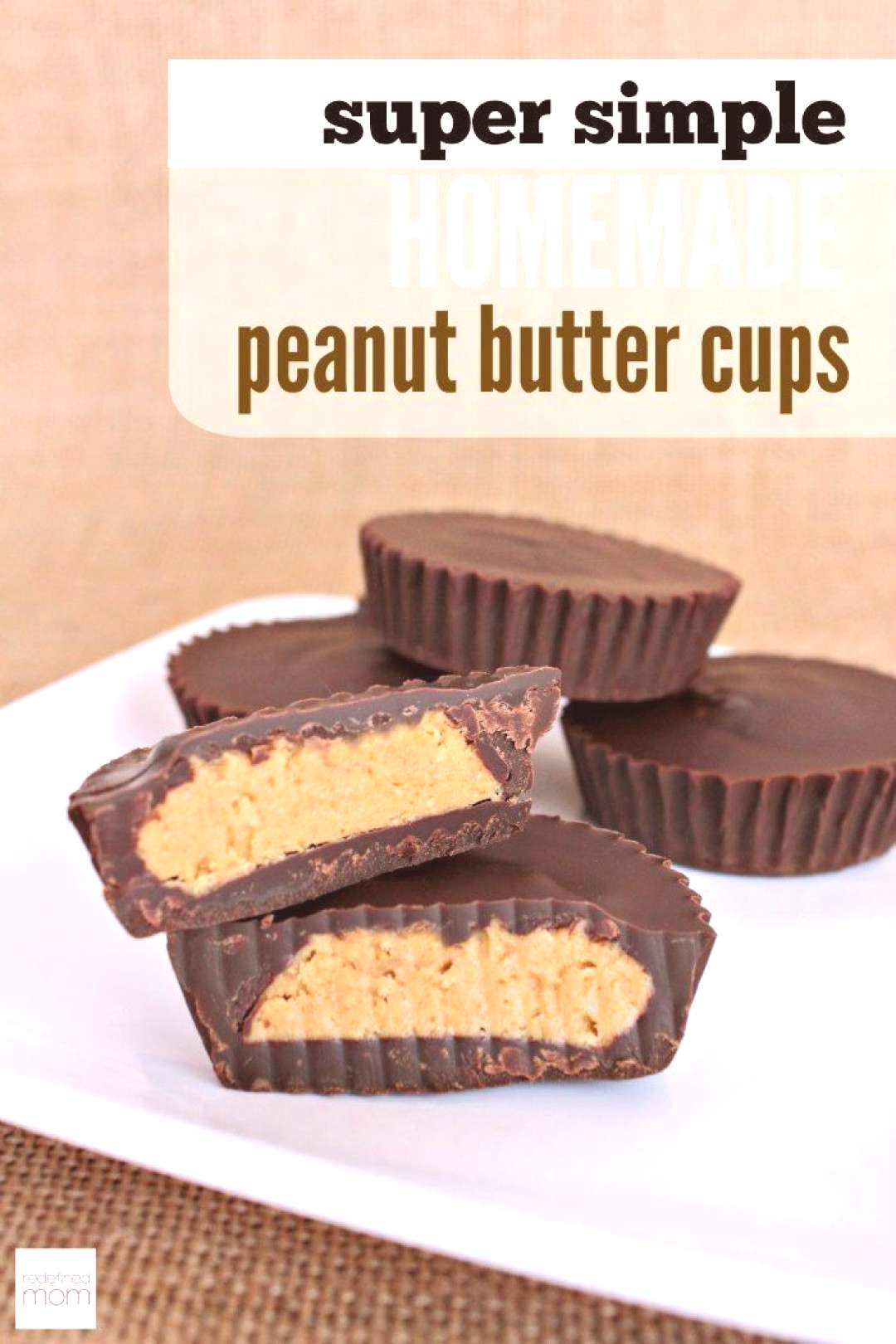 Love Reeses Peanut Butter Cups? This Super Simple Homemade Peanut Butter Cups Recipe can be made i