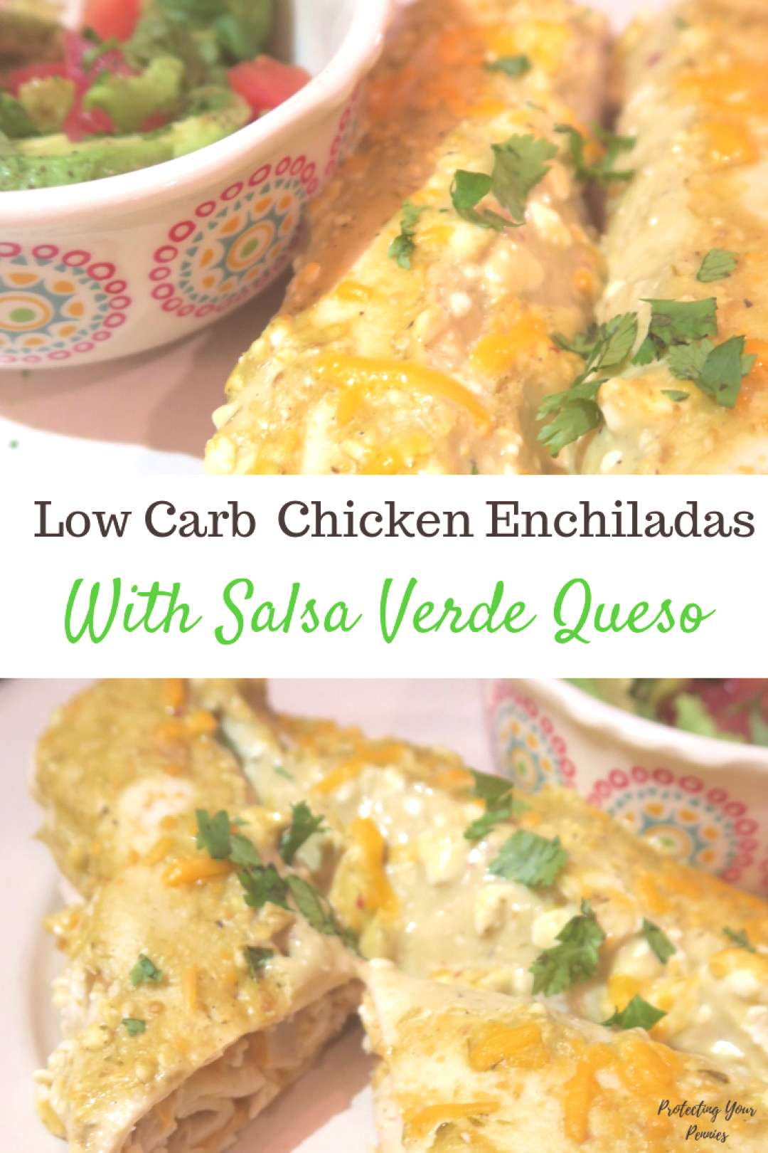 Low Carb Salsa Verde Chicken Enchiladas - Protecting Your Pennies - -