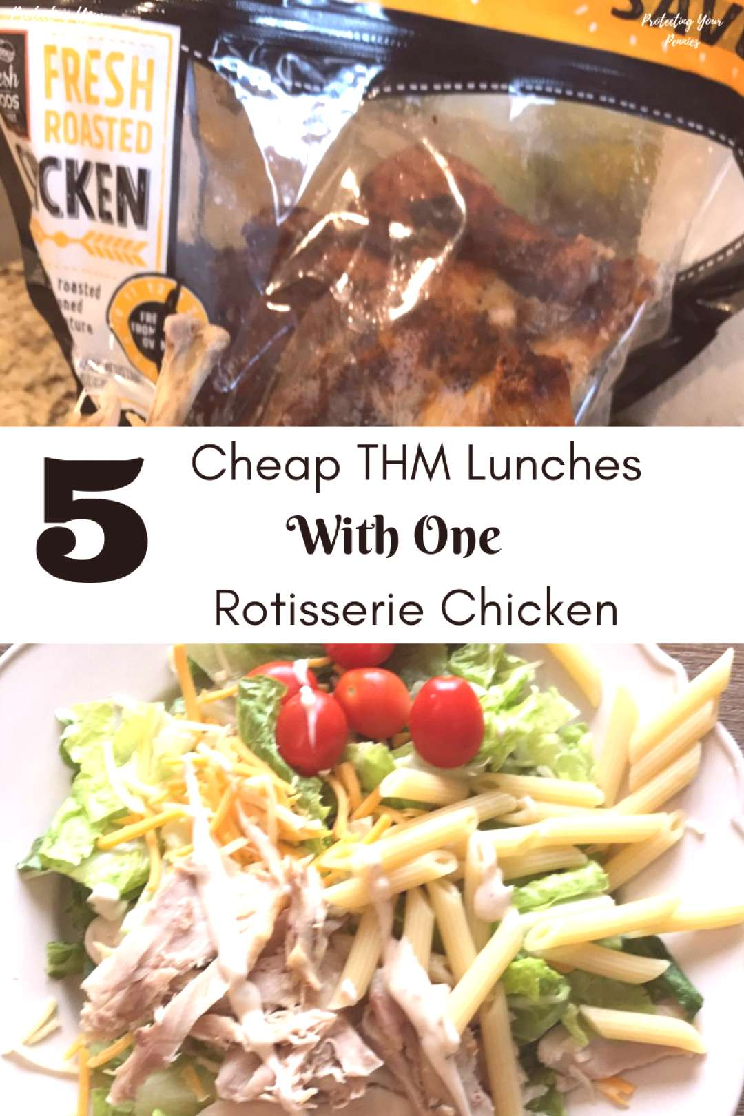 One Rotisserie Chicken, Five THM Lunches - Protecting Your Pennies