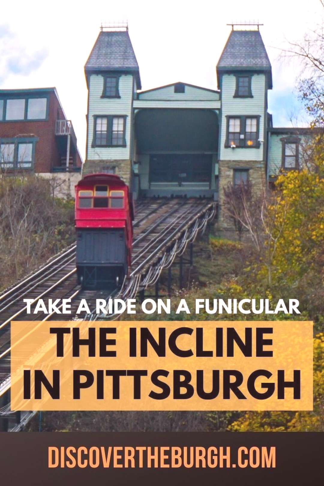Ride the Incline in Pittsburgh When visiting Pittsburgh, youll do well to take a ride on the Duque