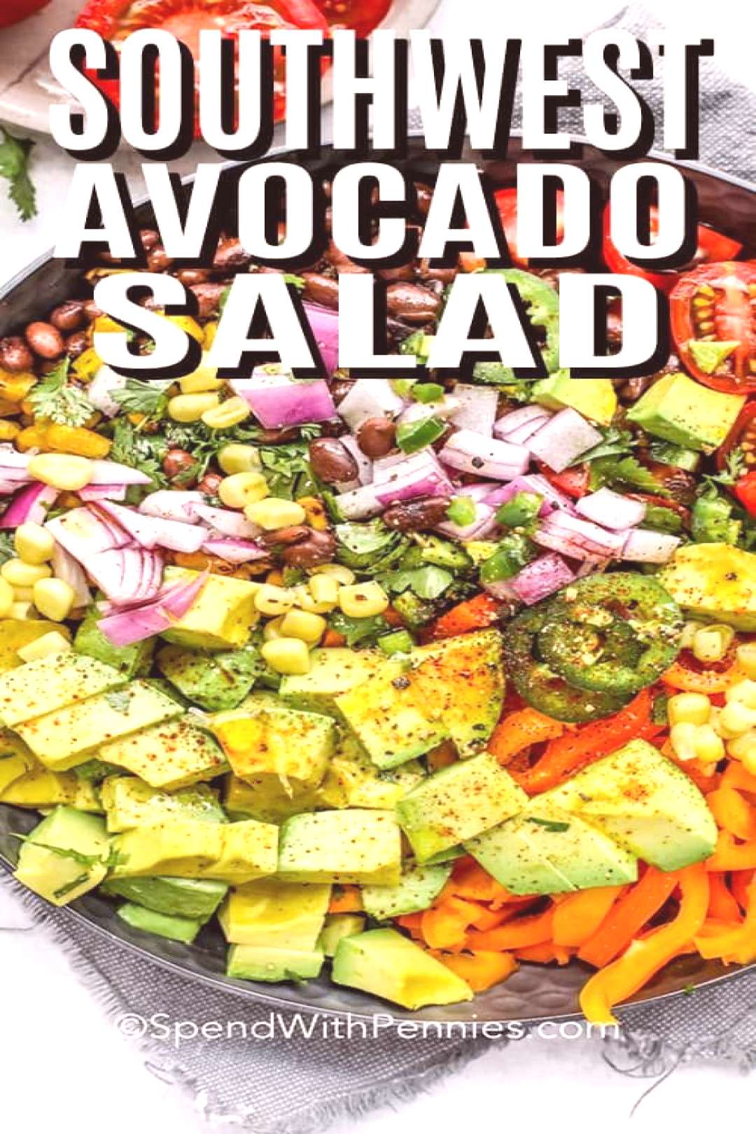 Southwest Avocado Salad amp Spend With Pennies Southwest Avocado Salad amp Spend With Pennies Spend W