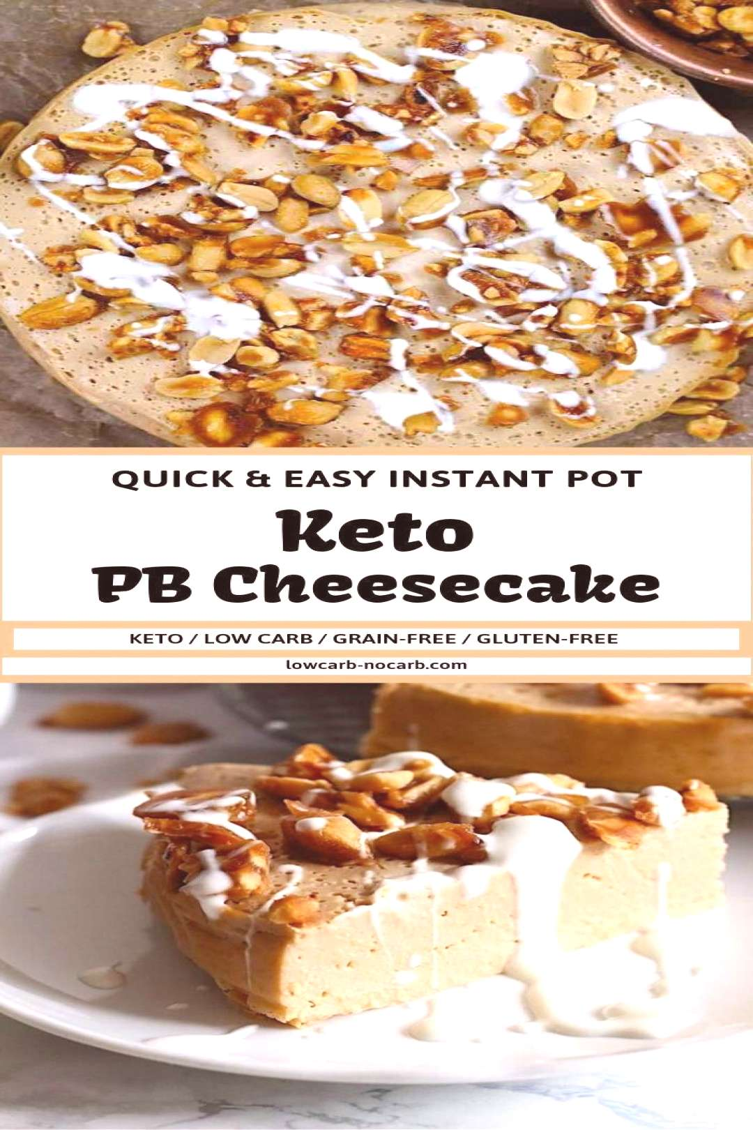 Super easy Keto Peanut butter Cheesecake made in an Instant Pot for your quick Low Carb dessert cra